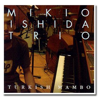 ♪ターキッシュ・マンボ    石田幹雄 Trio